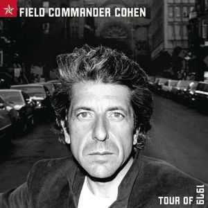 Leonard Cohen - Field Commander Cohen Tour Of 1979