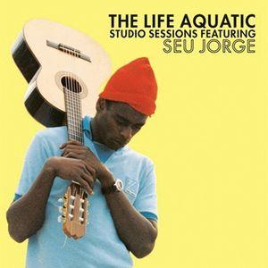Seu Jorge, The Life Aquatic Sessions, второй саундтрек к фильму Водная жизнь со Стивом Зиссу, Сеу Жорже
