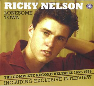 Ricky Nelson, Рики Нельсон, Lonesome Town, The Complete Record Releases 1957-1959