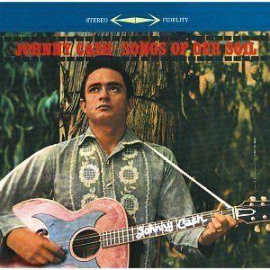 Johnny Cash, Song of Our Soil, Песни Джонни Кэша, Песни нашей земли, Песни нашего края
