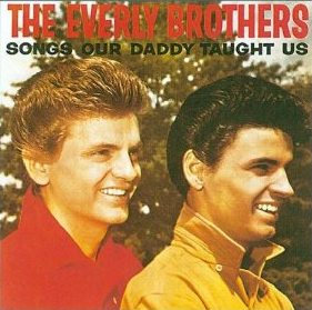The Everly Brothers, 1959, Songs Our Daddy Taught Us