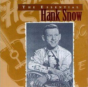Hank Snow, Essential, лучшие песни