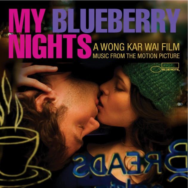 Мои черничные ночи - саундтрек к фильму Вонга Кар Вая, My Blueberry Nights Soundtrack