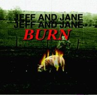 jeff and jane hudson, Burn