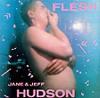 jeff and jane hudson, Flesh
