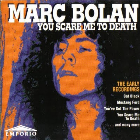 Marc Bolan, You Scare Me To Death