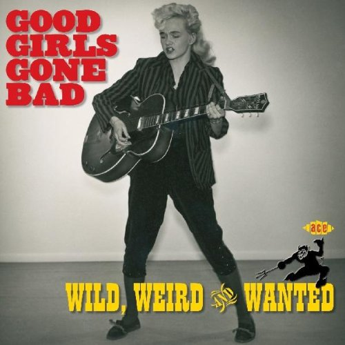 Good Girls Gone Bad: Wild, Weird & Wanted (1955-1968), скачать сборник