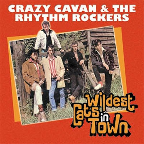 Crazy Cavan & The Rhythm Rockers - Wildest Cats in Town (2003), скачать