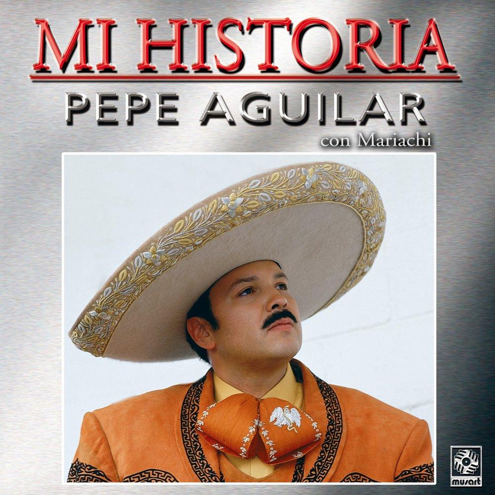 Pepe Aguilar, Mi Historia